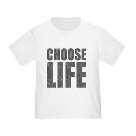 Choose Life Toddler T-Shirt