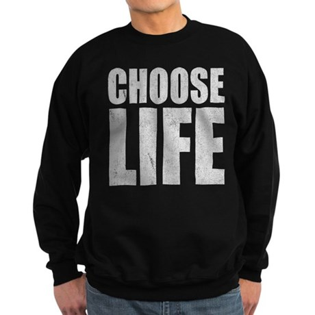 Choose Life Dark Sweatshirt
