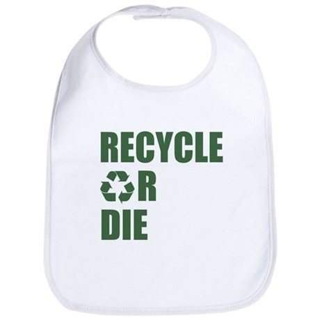 Recycle or Die Bib