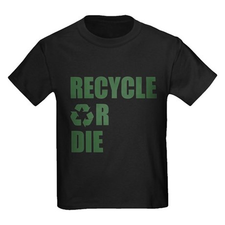 Recycle or Die Kids T-Shirt