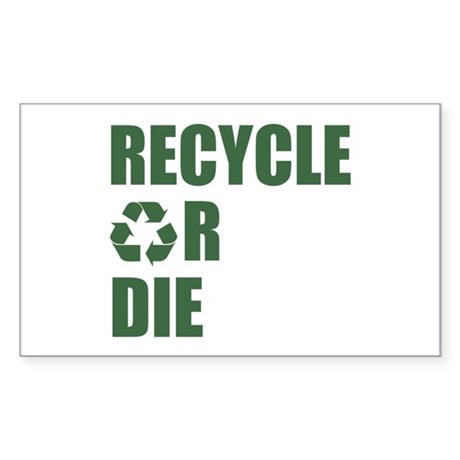 Recycle or Die Rectangle Sticker