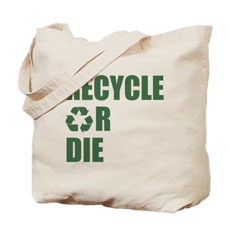 Recycle or Die Tote Bag