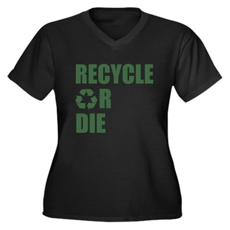Recycle or Die Womens Plus Size V-Neck Dark T-Shi
