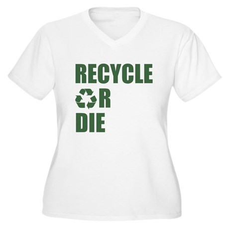 Recycle or Die Plus Size V-Neck Shirt