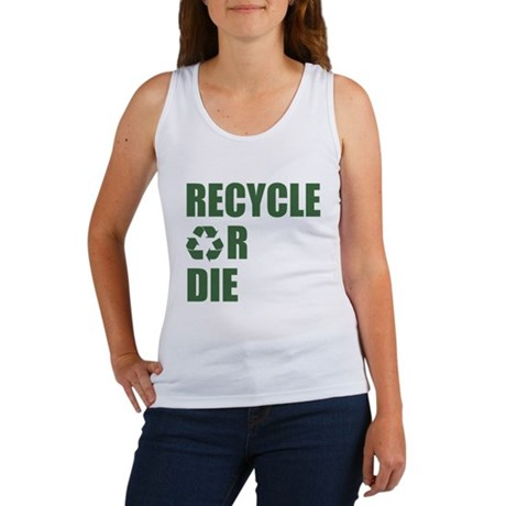 Recycle or Die Womens Tank Top