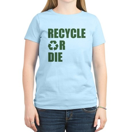 Recycle or Die Womens Light T-Shirt