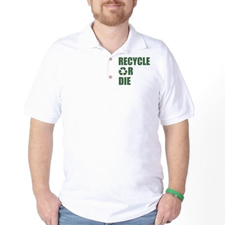 Recycle or Die Golf Shirt