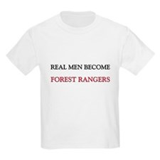 Real Men Become Forest Rangers T-Shirt