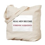 Real Men Become Forensic Scientists Tote Bag
