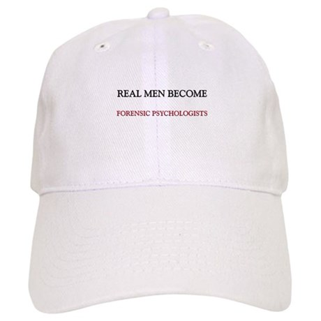 Real Men Become Forensic Psychologists Cap
