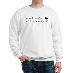 Proud member of the great 48 | Sweatshirt