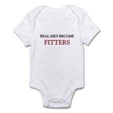 Real Men Become Fitters Infant Bodysuit