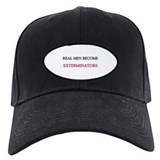 Real Men Become Exterminators Baseball Hat