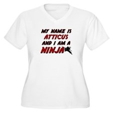 my name is atticus and i am a ninja T-Shirt
