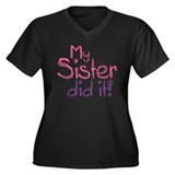My Sister Did It! Women's Plus Size V-Neck Dark T-
