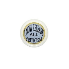 Release all criticism Affirmation Button Mini Butt