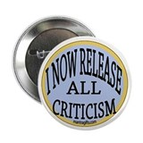 "Release all criticism Affirmation Button 2.25"" But"