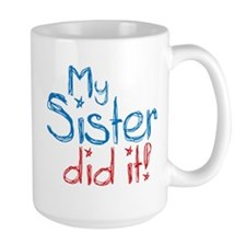 My Sister Did It! (2) Mug