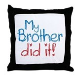 My Brother Did It! (2) Throw Pillow