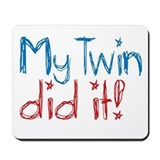 My Twin Did It! (2) Mousepad