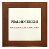Real Men Become Educational Psychologists Framed T