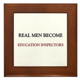 Real Men Become Education Inspectors Framed Tile