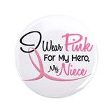 "Pink For My Hero 3 NIECE 3.5"" Button"
