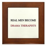 Real Men Become Drama Therapists Framed Tile