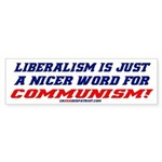 LIBERALISM IS COMMUNISM! Bumper Sticker