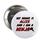"my name is alize and i am a ninja 2.25"" Button"