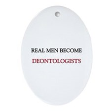 Real Men Become Deontologists Oval Ornament