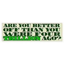 Four Trillion Bumper Bumper Sticker
