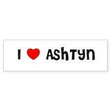I LOVE ASHTYN Bumper Bumper Sticker