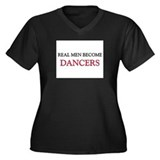 Real Men Become Dancers Women's Plus Size V-Neck D