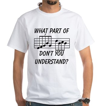 What Part Of Musical Notation White T-Shirt