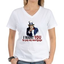 I WANT YOU to pay my mortgage Shirt