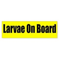 """Larvae On Board"" Bumper Bumper Sticker"