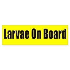 """Larvae On Board"" Bumper Stickers"