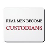 Real Men Become Custodians Mousepad