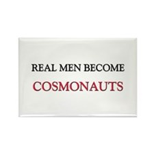Real Men Become Cosmonauts Rectangle Magnet