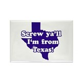 Screw Ya'll I'm from Texas Rectangle Magnet (10 pa