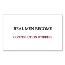 Real Men Become Construction Workers Decal