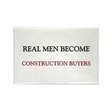 Real Men Become Construction Buyers Rectangle Magn