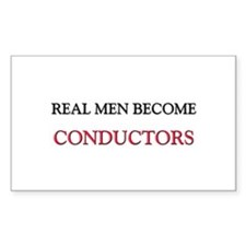 Real Men Become Conductors Rectangle Decal