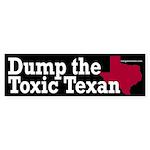 Dump the Toxic Texan bumper sticker