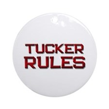 tucker rules Ornament (Round)