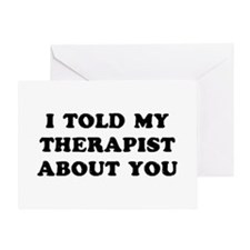 I Told Therapist Greeting Card