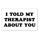 I Told Therapist Decal