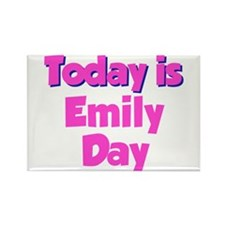Today Is Emily Day Rectangle Magnet