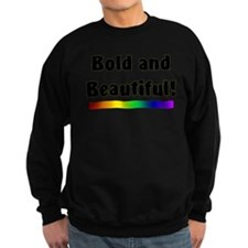 Bold and Beautiful! Sweatshirt